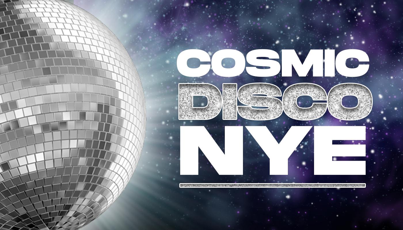 Cosmic Disco NYE